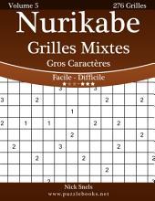 Nurikabe Grilles Mixtes Gros Caractères - Facile à Difficile - Volume 5 - 276 Grilles
