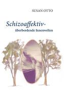 Schizoaffektiv     berbordende Innenwelten PDF