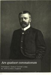 Ars Quatuor Coronatorum: Being the Transactions of the Quatuor Coronati Lodge No. 2076, London, Volume 5