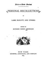 Personal Recollections of Lamb, Hazlitt, and Others
