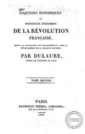 Esquisses historiques des principaux événemens de la Révolution française, depuis la convocation des États-Généraux jusqu'au rétablissement de la maison de Bourbon. Par Dulaure. Tome premier [-cinquieme]: Volume2