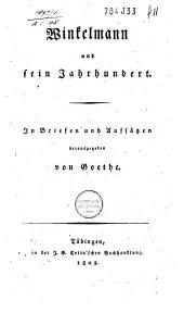Winkelmann und sein Jahrhundert: In Briefen und Aufsätzen herausgegeben