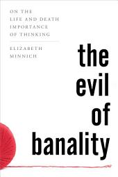 The Evil of Banality: On The Life and Death Importance of Thinking
