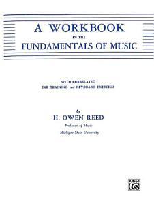 A Workbook in the Fundamentals of Music Book