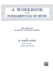 A Workbook In The Fundamentals Of Music