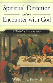 Spiritual Direction and the Encounter with God: A Theological Inquiry
