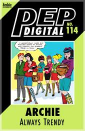 Pep Digital Vol. 114: Archie: Always Trendy
