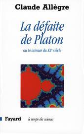La Défaite de Platon: Ou la science du XXe siècle