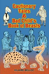 Cautionary Tales & Bad Child's Book of Beasts