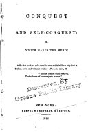 Conquest and Self-conquest, Or, Which Makes the Hero