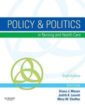 Policy & Politics in Nursing and Health Care - E-Book: Edition 6