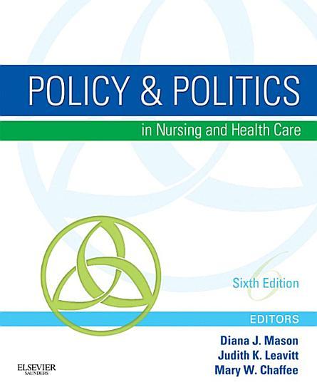 Policy   Politics in Nursing and Health Care   E Book PDF