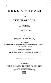 Nell Gwynne, Or The Prologue: A Comedy