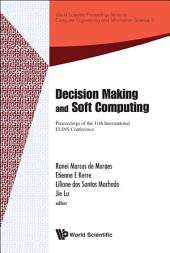 Decision Making and Soft Computing: Proceedings of the 11th International FLINS Conference