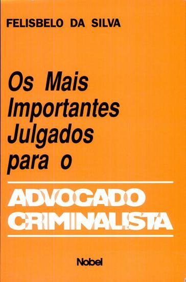 mais importantes julgados para o advogado criminalista  Os PDF