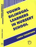 Young Bilingual Learners in Nursery School