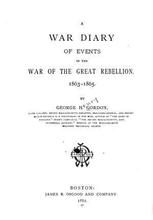 A War Diary of Events in the War of the Great Rebellion
