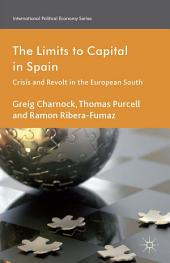 The Limits to Capital in Spain: Crisis and Revolt in the European South