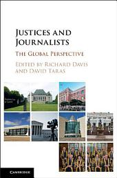 Justices and Journalists: The Global Perspective