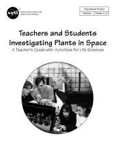 Teachers and students investigating plants in space a teacher's guide with activities for life sciences