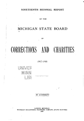 Biennial Report of the Michigan State Board of Corrections and Charities: Volume 19
