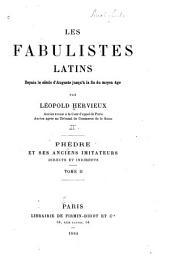 Les fabulistes latins depuis le siècle d'Auguste jusqu'à la fin du moyen âge: Phèdre et ses anciens imitateurs
