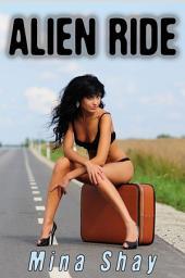 Alien Ride (Paranormal Erotica)
