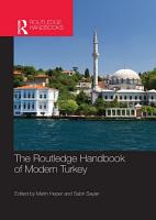 The Routledge Handbook of Modern Turkey PDF