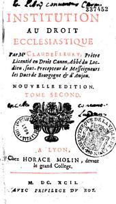 Institution au droit ecclésiastique par Me Claude Fleury...