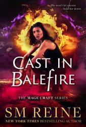 Cast in Balefire: An Urban Fantasy Romance