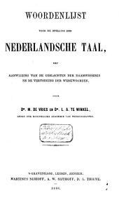 Woordenlijst voor de spelling der Nederlandsche taal: met aanwijzing van de geslachten der naamwoorden en de vervoeging der werkwoorden