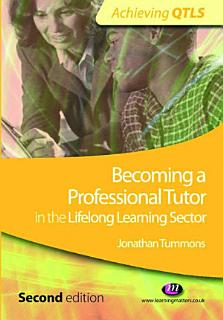 Becoming a Professional Tutor in the Lifelong Learning Sector Book