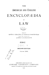 The American and English Encyclopaedia of Law: Volume 29