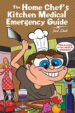 The Home Chef   s Kitchen Medical Emergency Guide PDF