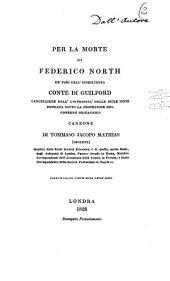 Per la morte di Federico North de' Pari dell'Inghilterra Conte di Guilford ... canzone di Tommaso Jacopo Mathias ..
