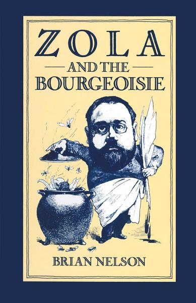Download Zola and the Bourgeoisie Book