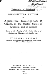 Introductory Lecture on Agricultural Investigations in Canada, in the United States of America, and in Mexico: Given at the Opening of the Garton Course of Lectures, on Thursday, 17th October 1907