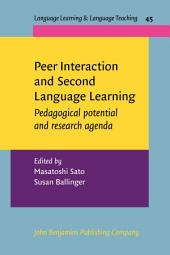 Peer Interaction and Second Language Learning: Pedagogical potential and research agenda