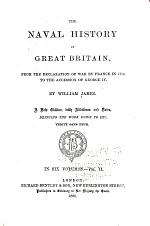 The Naval History of Great Britain, from the Declaration of War by France in 1793, to the Accession of George IV