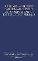 R  sum     4 Heures Par Semaine Pour Un Corps d Enfer de Timothy Ferriss PDF