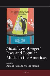 Mazal Tov  Amigos  Jews and Popular Music in the Americas PDF