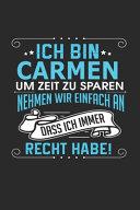 Ich bin Carmen Um Zeit zu sparen nehmen wir einfach an dass ich immer Recht habe