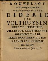 Rouwklagt op het overlyden van den welgeboren here Diderik van Velthuysen, here van Heemstede ... president van de Edele Mog. Heren Staten 's lands van Utrecht ... overleden den 20 juli 1716