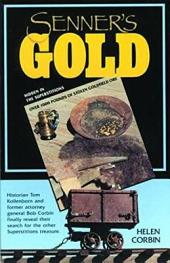 Senner's Gold: Over 1000 Pounds of Stolen Goldfield Ore Hidden in the Superstitions