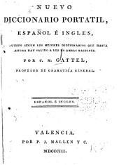 Nuevo diccionario portatil, espanol e ingles: compuesto segun los mejores dicionarios que hasta ahora han salido a luz en ambas naciones