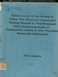 Critical Levels Of Dry Rotting Of Yellow Yam Planting Material And Yield Responses After Disinfesting Heads Of Pratylenchus Coffeae And After Post Plant Nematicide Application Book PDF