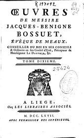 Oeuvres de ... Jacques-Benigne Bossuet, évêque de Meaux...: tome dixieme