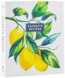 Deluxe Recipe Binder   Favorite Recipes  Lemons