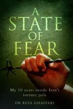 A State of Fear - My 10 Years Inside Iran's Torture Jails