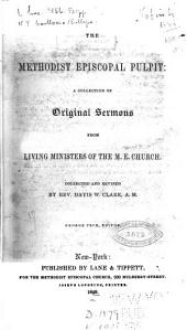 The Methodist Episcopal Pulpit: A Collection of Original Sermons from Living Ministers of the M.E. Church